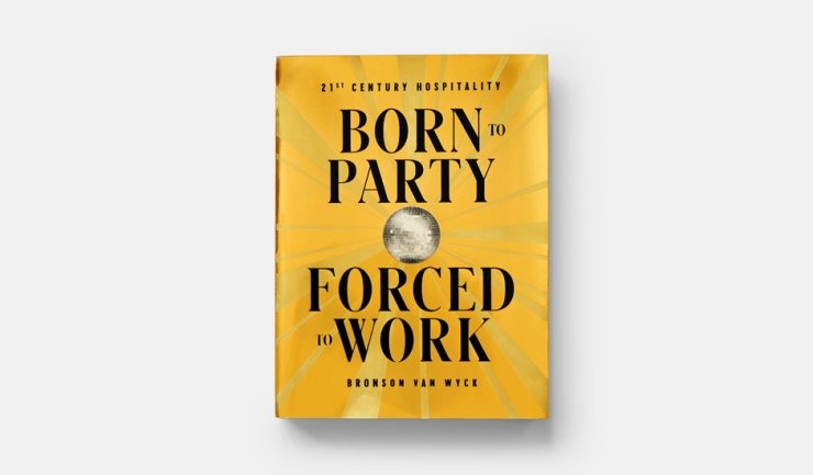 Born to party. Forced to work